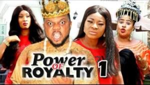 POWER OF ROYALTY SEASON 1 - 2019 Nollywood Movie